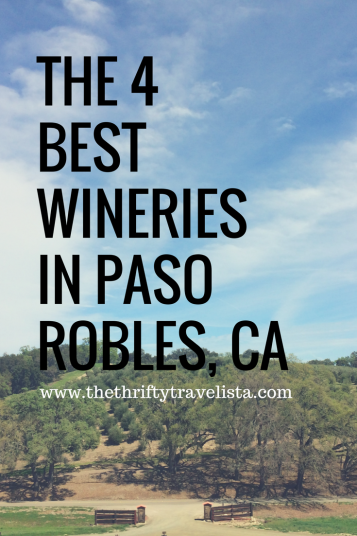 THE 4 BESTWineriesin PasoRobles, CA